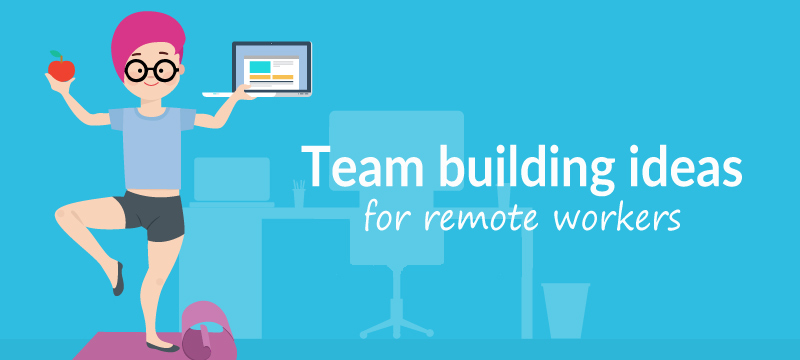 Team Building Ideas for Remote Workers